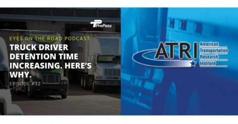Eyes on the Road with Evan Lockridge - Prepass Podcast featuring ATRI Senior Vice President, Dan Murray - Truck Driver Detention Time Increasing. Here's Why.